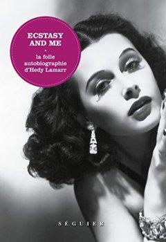 Livres Couvertures de Ecstasy and me : La folle autobiographie d'Hedy Lamarr