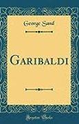 Garibaldi (Classic Reprint)
