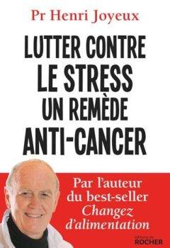 Livres Couvertures de Lutter contre le stress, un remède anti-cancer