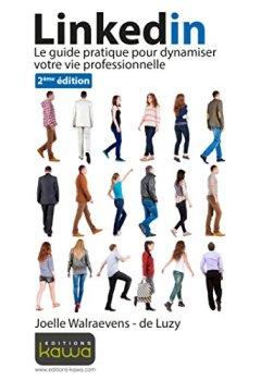 Livres Couvertures de Linkedin - Le guide pratique pour dynamiser votre vie professionnelle - seconde édition