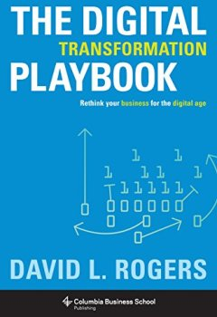 Livres Couvertures de The Digital Transformation Playbook: Rethink Your Business for the Digital Age