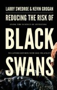 Reducing the Risk of Black Swans: Using the Science of Investing to Capture Returns With Less Volatility