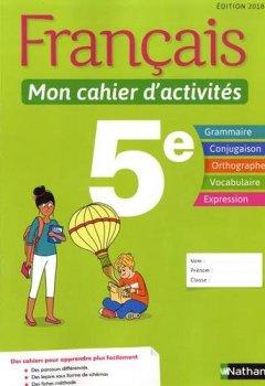 Livres Couvertures de Français - Mon cahier d'activités - 5e
