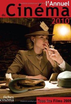 Livres Couvertures de L'annuel du Cinéma 2010 : Tous les films 2009