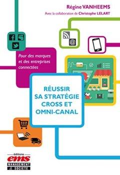 Livres Couvertures de Réussir sa stratégie cross et omni-canal: Pour des marques et des entreprises connectées