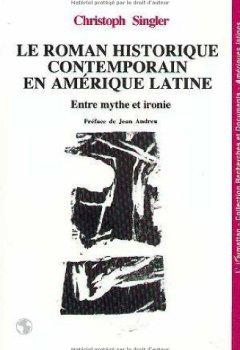 Livres Couvertures de Le roman historique contemporain en Amérique latine: Entre mythe et ironie