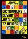 Dictionnaire ouvert jusqu'à 22 heures