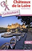 Guide du Routard Châteaux de la Loire 2018: (Touraine et Berry)