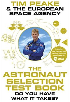 Livres Couvertures de The Astronaut Selection Test Book: Do You Have What it Takes for Space?