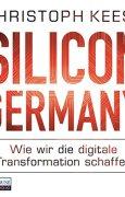 Buchdeckel von Silicon Germany: Wie wir die digitale Transformation schaffen
