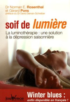 Livres Couvertures de Soif de lumière : La luminothérapie : une solution à la dépression saisonnière