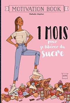 Livres Couvertures de 1 mois pour se libérer du sucre