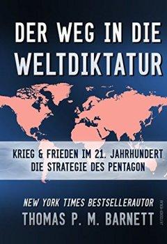 Buchdeckel von Der Weg in die Weltdiktatur: Krieg und Frieden im 21. Jahrhundert. Die Strategie des Pentagon