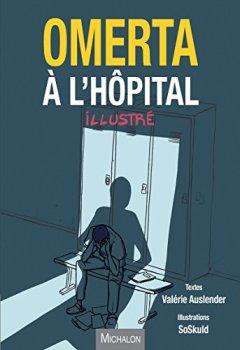 Livres Couvertures de Omerta à l'hôpital - illustrée