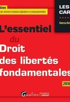 Livres Couvertures de L'essentiel du droit des libertés fondamentales 2016-2017