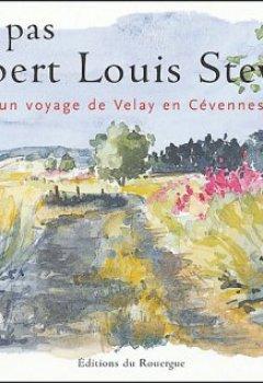 Livres Couvertures de Sur les pas de Robert Louis Stevenson, un voyage de Velay en Cévennes