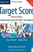 Target Score Student's Book with Audio CDs (2), Test booklet with Audio CD and Answer Key: A Communicative Course for TOEIC Test Preparation