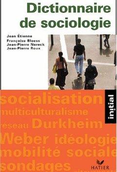 Livres Couvertures de Dictionnaire de sociologie : Les notions, les mécanismes, les auteurs