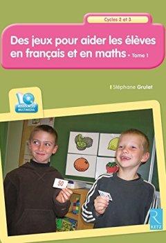 Livres Couvertures de Des jeux pour aider les élèves en français et en maths T.1 + CD-Rom