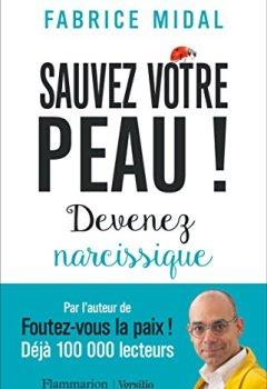 Livres Couvertures de Sauvez votre peau ! : Devenez narcissique