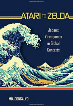 Livres Couvertures de Atari to Zelda : Japan's Videogames in Global Contexts