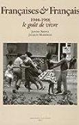 Françaises & Français 1944-1968 : Le goût de vivre