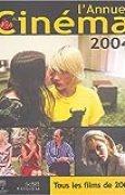 L'Annuel du cinéma 2004 : Tous les films de 2003