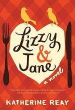518CDHM2VDL Lizzy & Jane by Katherine Reay $2.99