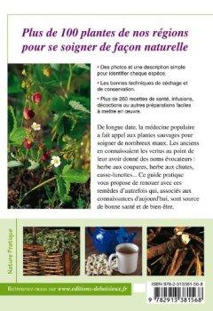 Livres Couvertures de Plantes médicinales : Secrets et remèdes d'autrefois. Reconnaître plus de 100 espèces, leur récolte, leurs usages et recettes + index thérapeutique