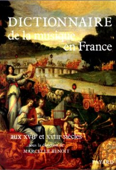 Livres Couvertures de Dictionnaire de la musique en France aux XVIIe et XVIIIe siècles