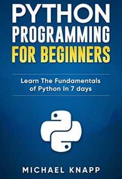 Livres Couvertures de Python: Programming For Beginners: Learn The Fundamentals of Python in 7 Days (English Edition)