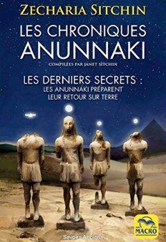 Livres Couvertures de Les chroniques Anunnaki: Les derniers secrets : les Anunnaki preparent leur retour sur terre