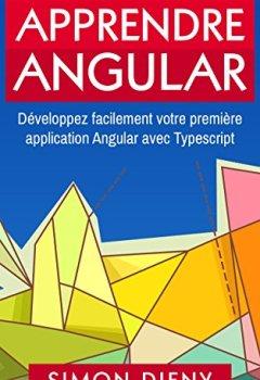 Livres Couvertures de Apprendre Angular: Développez facilement votre première application Angular avec Typescript
