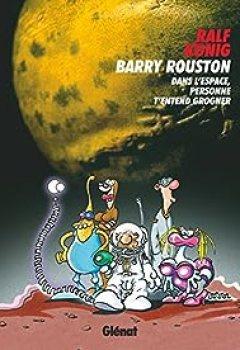 Livres Couvertures de Barry Rouston : Dans l'espace, personne t'entend grogner