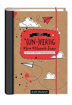 Buchdeckel von (UN-)Fertig - Mein Mitmach-Timer 2017: Terminplaner - Kalender