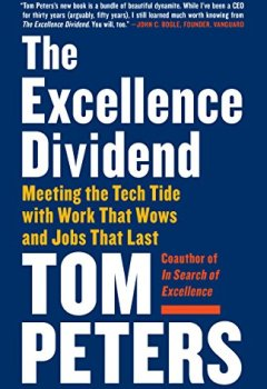 Livres Couvertures de The Excellence Dividend: Meeting the Tech Tide with Work That Wows and Jobs That Last