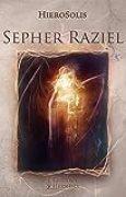 Sépher Raziel: Le Livre de l'Archange Raziel