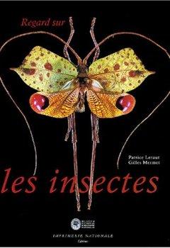 Livres Couvertures de Regard sur les insectes : Collections d'entomologie du Museum national d'histoire naturelle