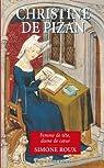 Christine de Pizan. Femme de tête, dame de coeur