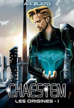 Livres Couvertures de Chaestem : Les Origines - Livre 1: Une trilogie de hard SF sur fond d'enquête policière (Le Cycle des Espaces - Une saga de Hard Science Fiction Française)