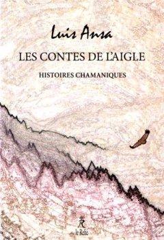 Livres Couvertures de Les contes de l'aigle : Histoires chamaniques