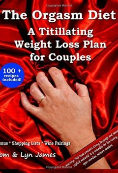 Livres Couvertures de The Orgasm Diet: A Titillating Weight Loss Plan for Couples by Tom James (2012-07-03)