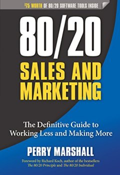 Livres Couvertures de 80/20 Sales and Marketing: The Definitive Guide to Working Less and Making More