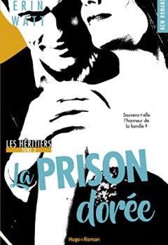 Livres Couvertures de Les héritiers - tome 3 La prison dorée