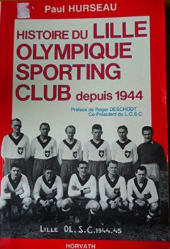 Livres Couvertures de L'Histoire du LOSC (Lille olympique sporting club) depuis 1944