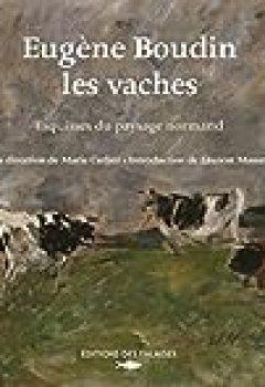 Eugène Boudin, Les Vaches : Esquisses Du Paysage Normand