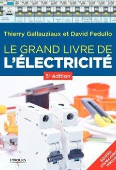 Livres Couvertures de Le grand livre de l'électricité: 5è édition