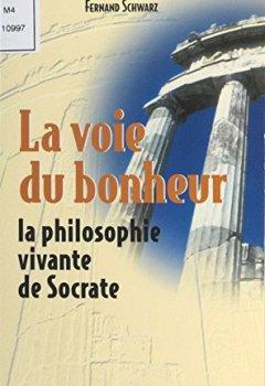 La Voie du bonheur : La Philosophie vivante de Socrate de Indie Author