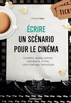 Livres Couvertures de Ecrire un scénario pour le cinéma