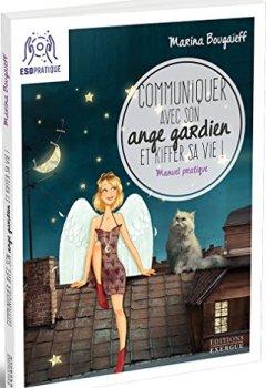 Livres Couvertures de Communiquer avec son ange gardien et kiffer sa vie !